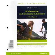 Adolescence and Emerging Adulthood, Books a la Carte Edition by Arnett, Jeffrey J., 9780205899517