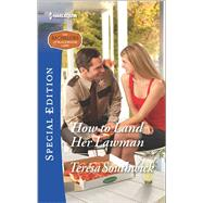 How to Land Her Lawman by Southwick, Teresa, 9780373659517