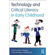 Technology and Critical Literacy in Early Childhood by Vasquez; Vivian, 9780415539517