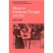 Music in European Thought 1851–1912 by Edited by Bojan Bujic, 9780521089517