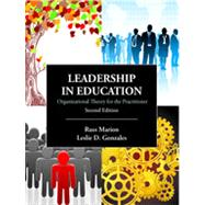 Leadership in Education: Organizational Theory for the Practitioner by Marion, Russ; Gonzalez, Leslie D., 9781577669517