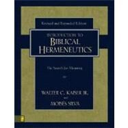 Introduction to Biblical Hermeneutics : The Search for Meaning by Walter C. Kaiser Jr. and Moisés Silva, 9780310279518