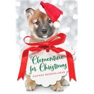 A Clementine for Christmas by Benedis-grab, Daphne, 9780545839518