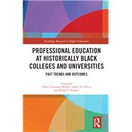 Professional Education at Historically Black Colleges and Universities: Past Trends and Future Outcomes by Fountaine Boykin; Tiffany, 9781138229518