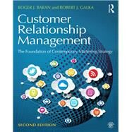 Customer Relationship Management: The foundation of contemporary marketing strategy by Baran; Roger J, 9781138919518