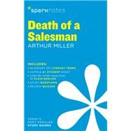 Death of a Salesman SparkNotes Literature Guide by Unknown, 9781411469518
