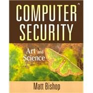 Computer Security Art and Science (paperback) by Bishop, Matt, 9780134289519