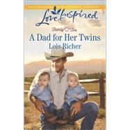 A Dad for Her Twins by Richer, Lois, 9780373879519