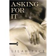 Asking for It by Pace, Lilah, 9780425279519
