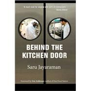 Behind the Kitchen Door by Jayaraman, Saru; Schlosser, Eric, 9780801479519