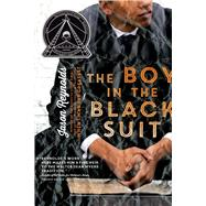 The Boy in the Black Suit by Reynolds, Jason, 9781442459519