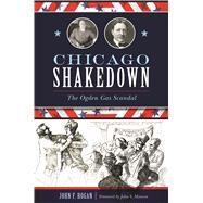 Chicago Shakedown by Hogan, John F.; Maxson, John S., 9781467139519