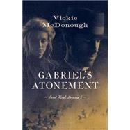 Gabriel's Atonement by McDonough, Vickie, 9781628369519