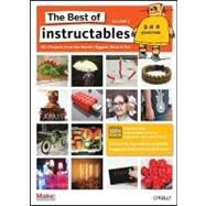Best of Instructables Vol. 1 : DIY Projects from the World's Biggest Show and Tell by Make Magazine, 9780596519520