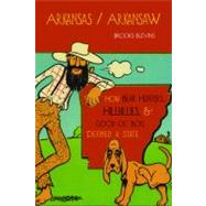 Arkansas/Arkansaw : How Bear Hunters, Hillbillies, and Good Ol' Boys Defined a State by Blevins, Brooks, 9781557289520