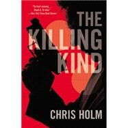 The Killing Kind by Holm, Chris, 9780316259521