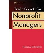 Trade Secrets for Nonprofit Managers by McLaughlin, Thomas A., 9780471389521