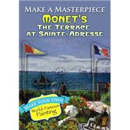 Make a Masterpiece -- Monet's The Terrace at Sainte-Adresse by Monet, Claude, 9780486789521