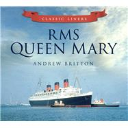 Rms Queen Mary by Unknown, 9780752479521