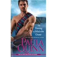 The Taming of Malcolm Grant by Quinn, Paula, 9781455519521