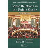 Labor Relations in the Public Sector, Fifth Edition by Kearney; Richard C., 9781466579521
