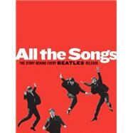 All the Songs by Guesdon, Jean-Michel; Margotin, Philippe; Freiman, Scott; Smith, Patti, 9781579129521