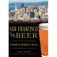San Francisco Beer by Yenne, Bill; O'sullivan, Shaun, 9781626199521