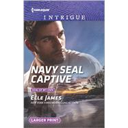 Navy SEAL Captive by James, Elle, 9780373749522