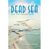The Dead Sea and the Jordan River by Kreiger, Barbara, 9780253019523