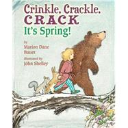 Crinkle, Crackle, Crack by Bauer, Marion Dane; Shelley, John, 9780823429523