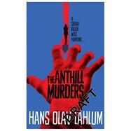 The Anthill Murders by Lahlum, Hans Olav, 9781509809523