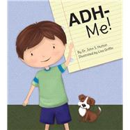 Adh-me! by Hutton, John S., Dr.; Griffin, Lisa M., 9781936669523