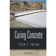 Curing Concrete by Taylor; Peter C., 9780415779524