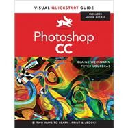 Photoshop CC Visual QuickStart Guide by Weinmann, Elaine; Lourekas, Peter, 9780321929525