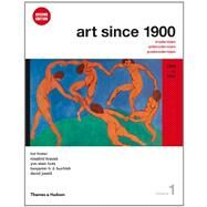 Art Since 1900: 1900 to 1944 (Second Edition) (Vol. 1) by FOSTER,HAL, 9780500289525