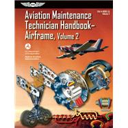 Aviation Maintenance Technician Handbook?Airframe FAA-H-8083-31 Volume 2 by Unknown, 9781560279525