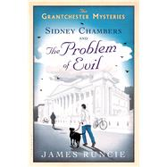Sidney Chambers and the Problem of Evil by Runcie, James, 9781608199525
