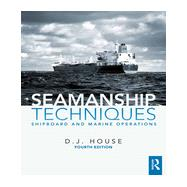 Seamanship Techniques: Shipboard and Marine Operations by House; David, 9780415829526