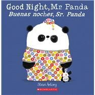Good Night, Mr. Panda / Buenas noches, Sr. Panda (Bilingual) by Antony, Steve; Antony, Steve, 9781338299526