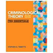 Criminological Theory: The Essentials by Tibbetts, Stephen G., 9781483359526