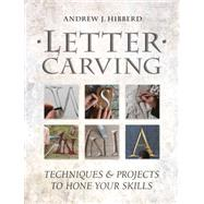 Letter Carving by Hibberd, Andrew J., 9781861089526