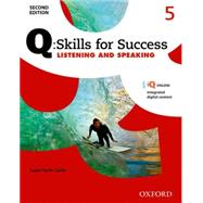 Q: Skills for Success Listening and Speaking 2E Level 5 Student Book by Earle-Carlin, Susan, 9780194819527