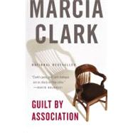 Guilt by Association by Clark, Marcia, 9780316129527