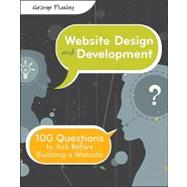 Website Design and Development : 100 Questions to Ask Before Building a Website by Plumley, George, 9780470889527
