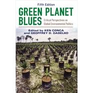 Green Planet Blues: Critical Perspectives on Global Environmental Politics by Conca; Ken, 9780813349527
