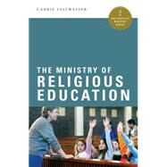 The Ministry of Religious Education by Sallwasser, Carrie, 9780814649527
