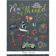 Pen to Thread by Watson, Sarah, 9781620339527