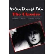 Italian Through Film : The Classics by Antonello Borra and Cristina Pausini, 9780300109528