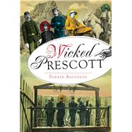 Wicked Prescott by Anderson, Parker, 9781467119528