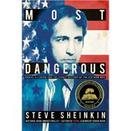 Most Dangerous Daniel Ellsberg and the Secret History of the Vietnam War by Sheinkin, Steve, 9781596439528